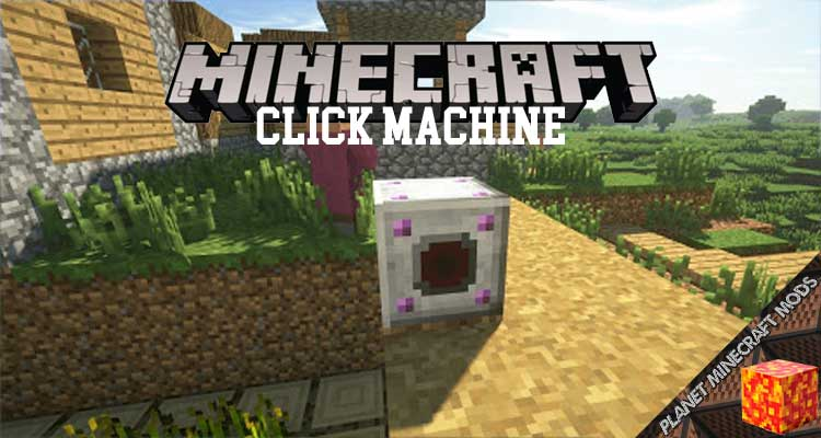 Click Machine Mod 1.16.5/1.15.2/1.12.2
