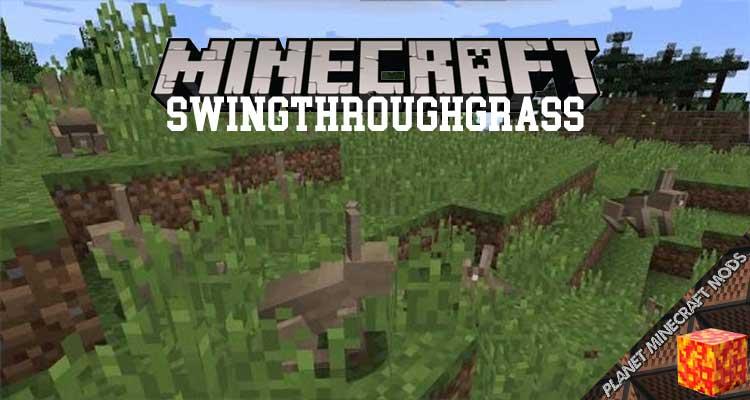 SwingThroughGrass Mod 1.16.5/1.12.2/1.10.2