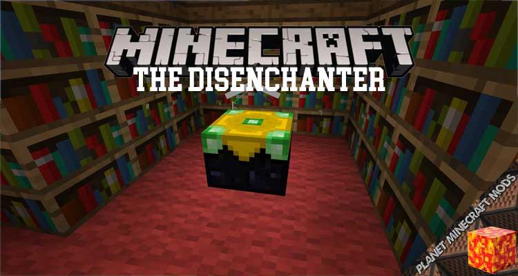 Disenchanter (The Disenchanter Mod) Mod 1.12.2/1.10.2/1.7.10